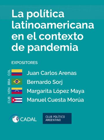 La política latinoamericana en el contexto de pandemia organizada en conjunto por CADAL y el Club Político Argentino