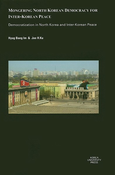 Mongering North Korean Democracy for Inter-korean Peace, de Jae H. Ku y Hyug Baeg Im