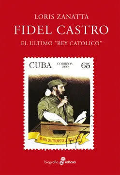 Fidel Castro: el último «rey católico»