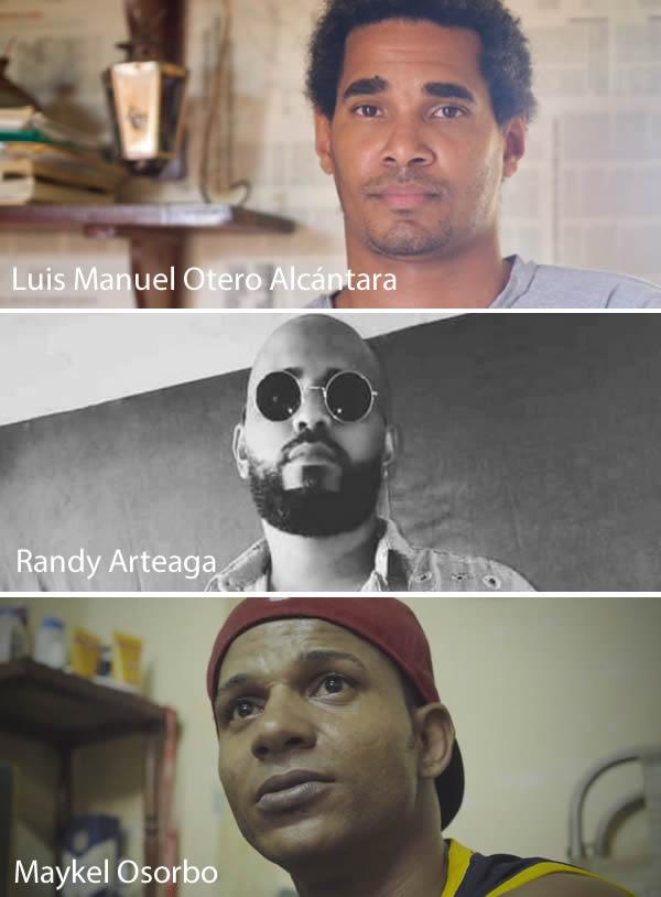 Luis Manuel Otero Alcántara,  Randy Arteaga y Maykel Osorbo