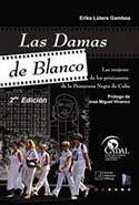 Las Damas de Blanco: Las mujeres de los prisioneros de la primavera negra de Cuba