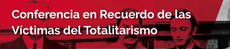 Conferencia en Recuerdo de las Víctimas del Totalitarismo