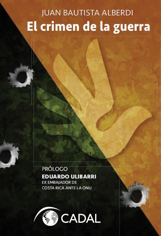 Click para descargar el libro en formato PDF. El crimen de la guerra, de Juan Bautista Alberdi