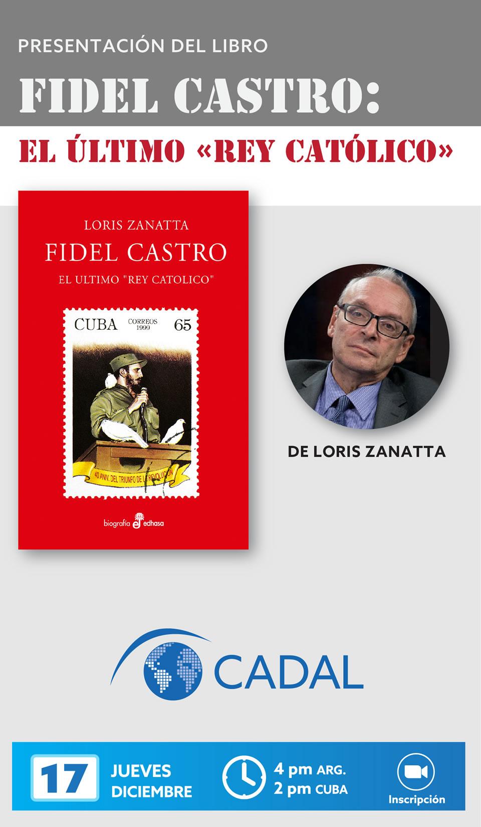 Presentación del libro: Fidel Castro, el último rey católico, por Loris Zanatta