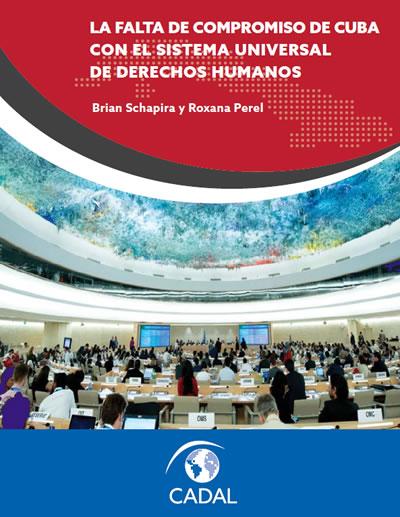 La falta de compromiso de Cuba con el sistema universal de derechos humanos
