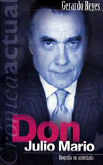 Don Julio Mario. Biografía no autorizada. Grijalbo, Bogotá, 2003. De Gerardo Reyes.