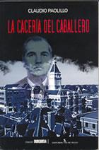 La Cacería del Caballero, de Claudio Paolillo