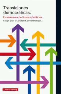 Transiciones Democráticas: Enseñanzas de líderes políticos